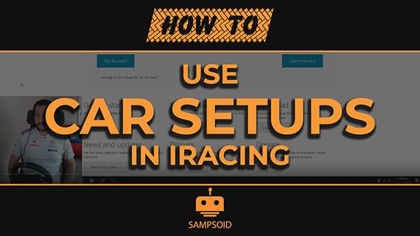 How to use iRacing Car Setups